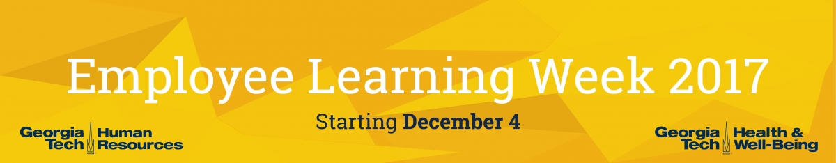 Employee Learning Week, starting Dec. 4, 2017, is sponsored by HR and Health & Well-Being.